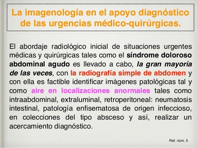 La imagenología en el apoyo diagnóstico de las urgencias médico-quirúrgicas. SIGNOS Y HALLAZGOS IMPORTANTES A CONSIDERAR E...
