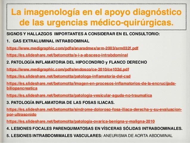 La imagenología en el apoyo diagnóstico de las urgencias médico-quirúrgicas. Este hallazgo acompaña a un amplio espectro d...