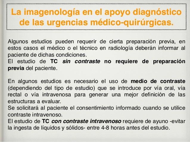 La imagenología en el apoyo diagnóstico de las urgencias médico-quirúrgicas. Agua, indicado en los pacientes en los que ex...