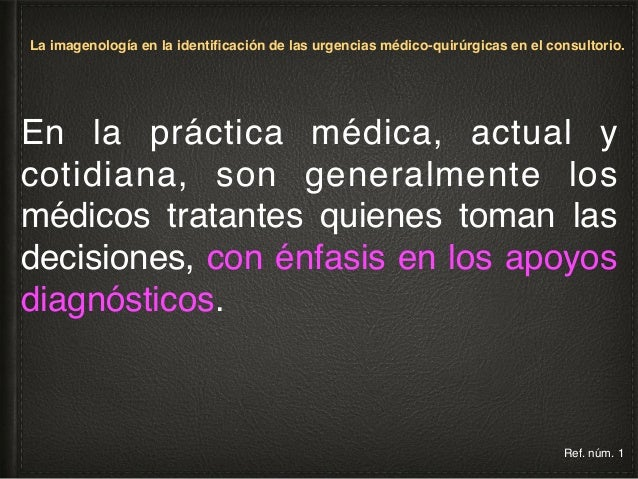 La imagenología en la identificación de las urgencias médico-quirúrgicas en el consultorio. Y con ello la responsabilidad ...