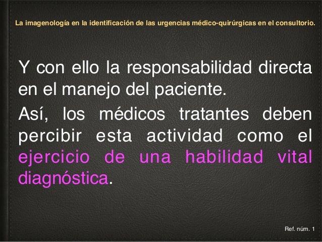 La imagenología en la identificación de las urgencias médico-quirúrgicas en el consultorio. La aptitud clínica de los médi...