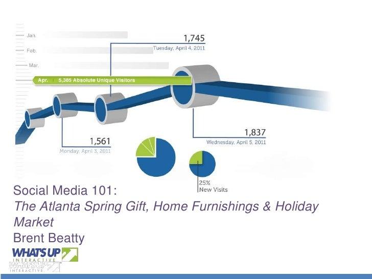 Social Media 101:  The Atlanta Spring Gift, Home Furnishings & Holiday MarketBrent Beatty<br />