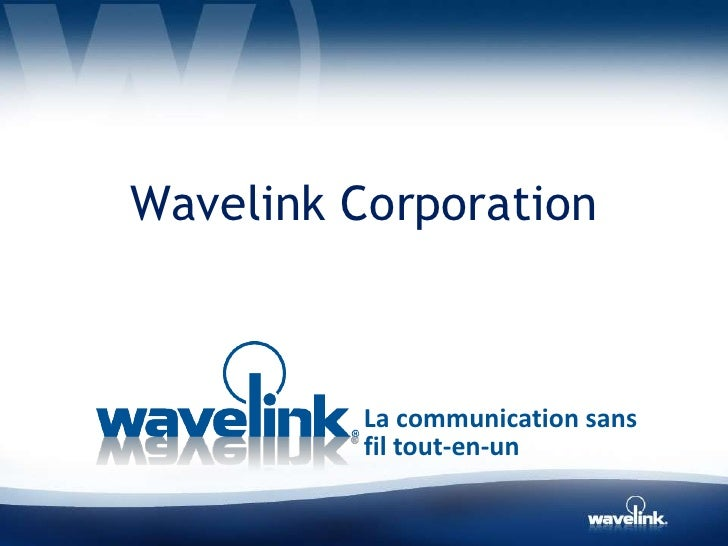 Wavelink Corporation         La communication sans         fil tout-en-un
