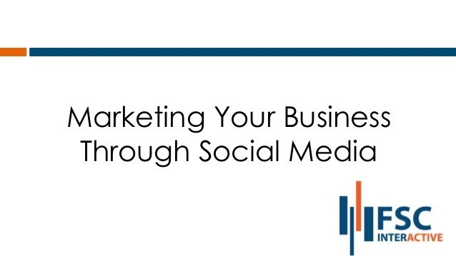 Marketing Your Business Through Social Media
