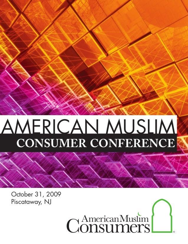 consumer conference AMERICAN MUSLIM October 31, 2009 Piscataway, NJ