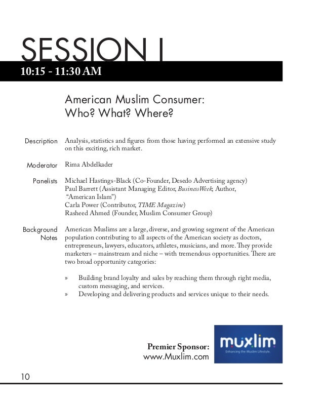 10 10:15 - 11:30 AM American Muslim Consumer: Who? What? Where? SESSION I Description Moderator Panelists Background Notes...
