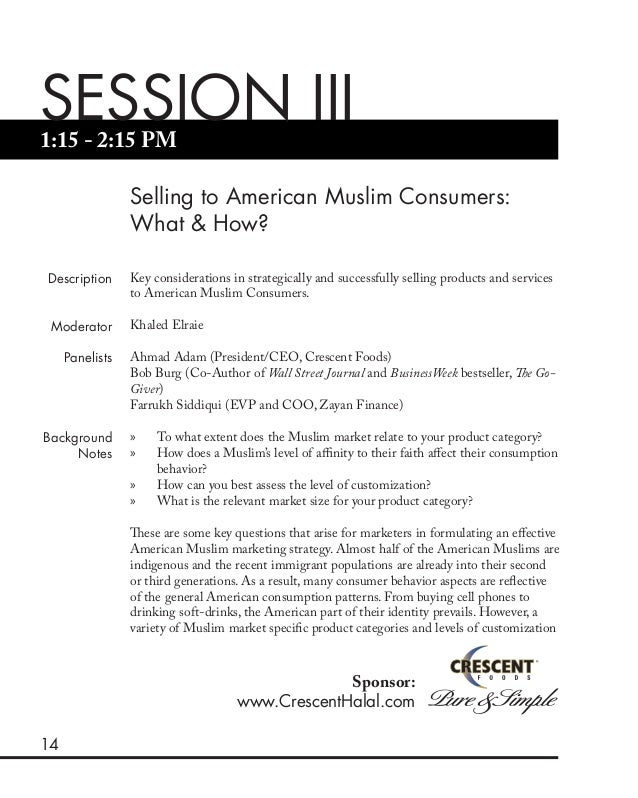14 1:15 - 2:15 PM SESSION III Selling to American Muslim Consumers: What & How? Description Moderator Panelists Background...