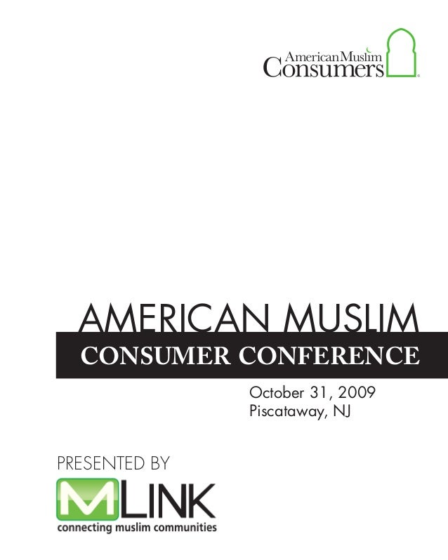 consumer conference AMERICAN MUSLIM October 31, 2009 Piscataway, NJ PRESENTED BY