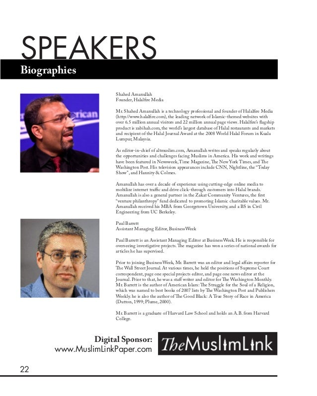 22 Biographies SPEAKERS Shahed Amanullah Founder, Halalfire Media Mr. Shahed Amanullah is a technology professional and fo...