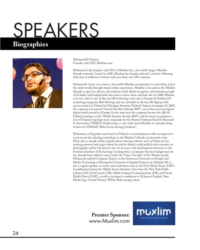 24 Biographies SPEAKERS Mohamed El-Fatatry Founder and CEO, Muxlim.com Mohamed is the founder and CEO of Muxlim Inc., the ...