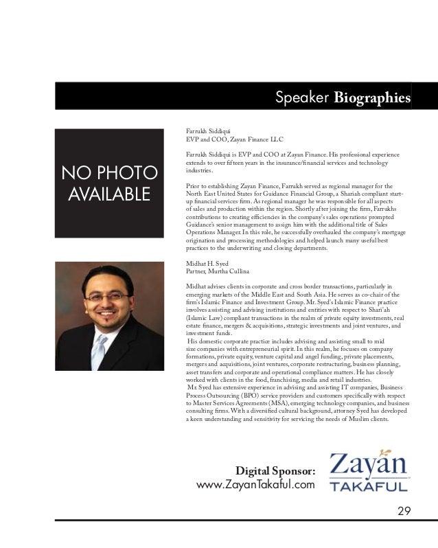 29 Speaker Biographies Farrukh Siddiqui EVP and COO, Zayan Finance LLC Farrukh Siddiqui is EVP and COO at Zayan Finance. H...