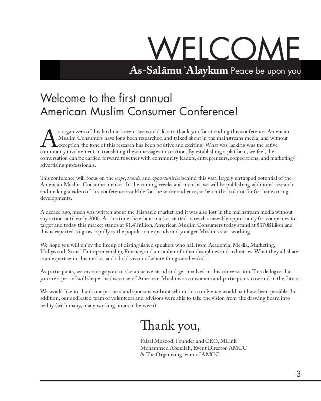 3 Welcome to the first annual American Muslim Consumer Conference! A s organizers of this landmark event, we would like to...