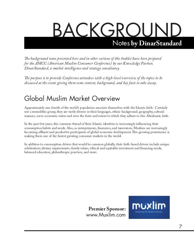 7 BACKGROUND Global Muslim Market Overview Approximately one-fourth of the world's population associate themselves with th...