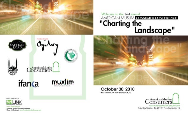 OCTOBER 30, 2010 HYATT REGENCY | NEW BRUNSWICK, NJ PRESENTED BY CONSUMER CONFERENCEAMERICAN MUSLIM Welcome to the 2nd Annu...