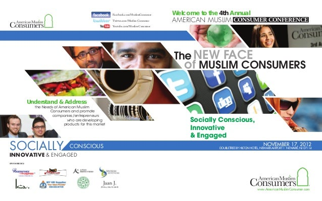 Understand & Address the Needs of American Muslim Consumers and promote companies/entrepreneurs who are developing product...