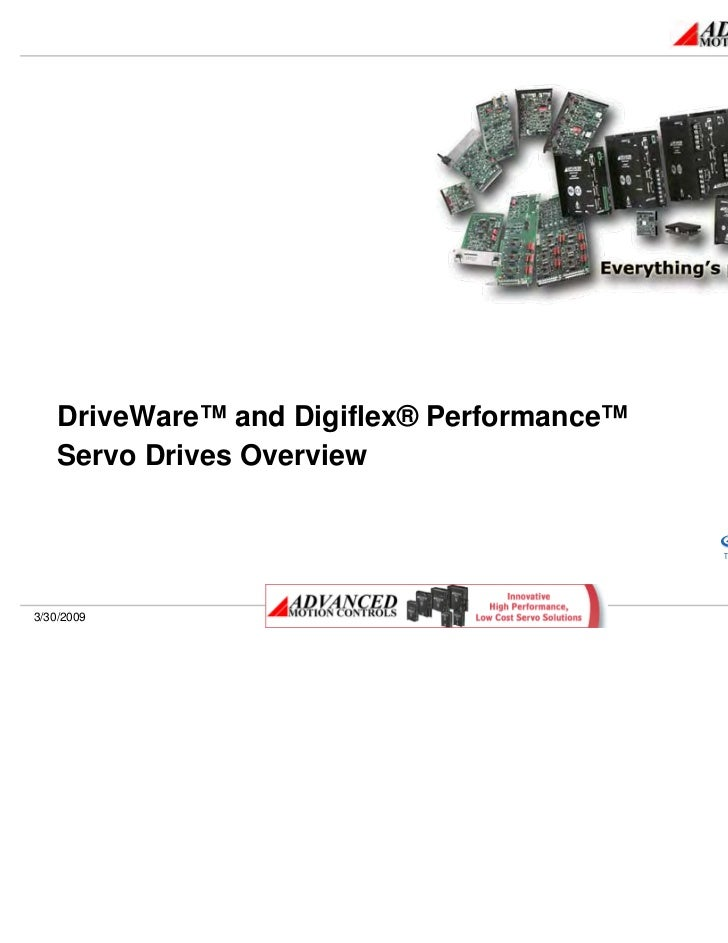 DriveWare™ and Digiflex® Performance™Servo Drives Overview                                        Sold & Serviced By:     ...