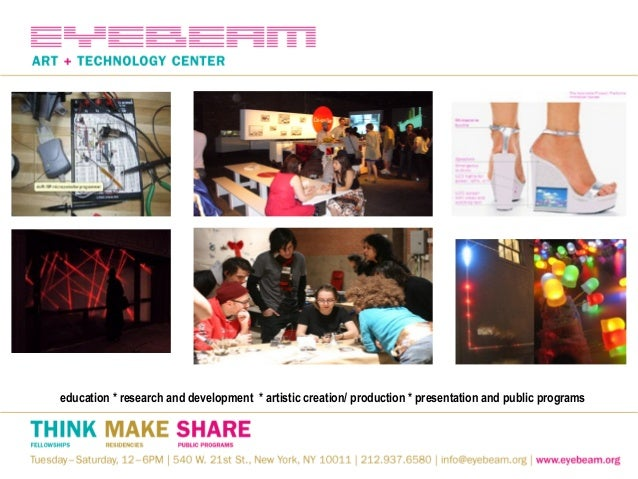 education * research and development * artistic creation/ production * presentation and public programs