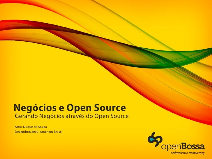 Negócios e Open Source Gerando Negócios através do Open Source Artur Duque de Souza Dezembro/2009, Amcham Brasil