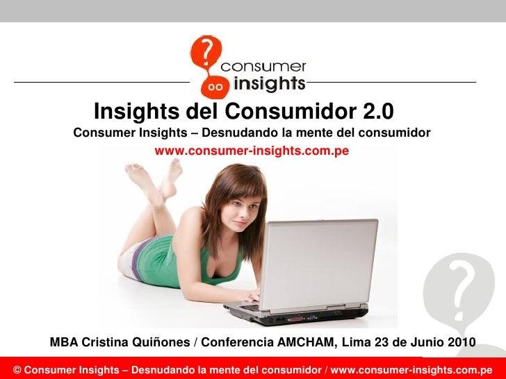Insights del Consumidor 2.0           Consumer Insights – Desnudando la mente del consumidor                       www.con...