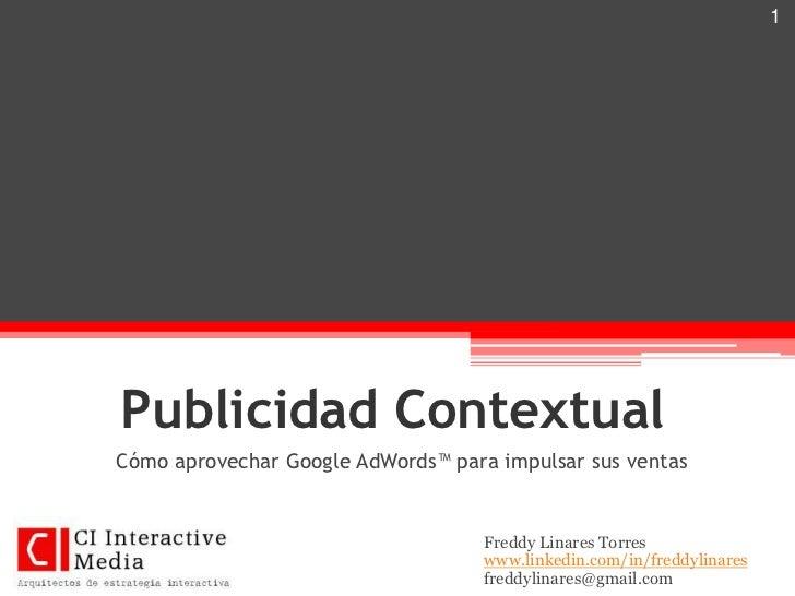 1     Publicidad Contextual Cómo aprovechar Google AdWords™ para impulsar sus ventas                                      ...