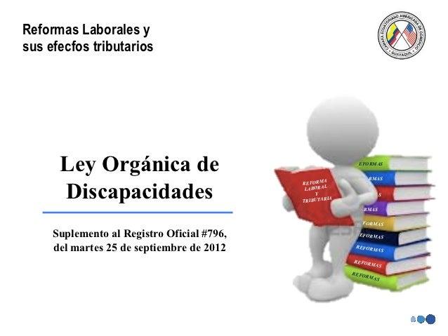 Reformas Laborales ysus efecfos tributarios      Ley Orgánica de                                       EFORMAS            ...