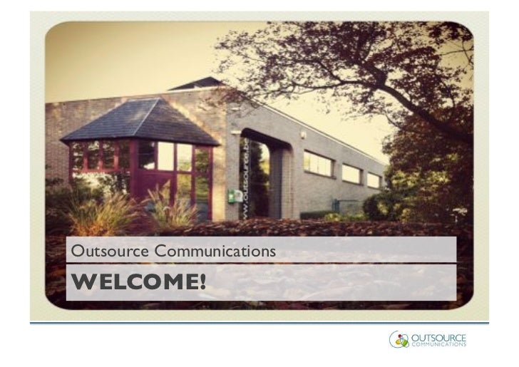 Outsource Communications!WELCOME!!