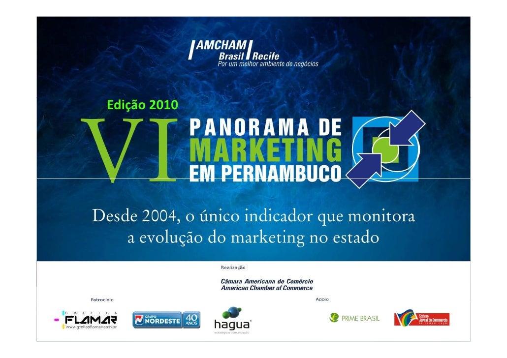 Edição 2010     Fonte: PRIME BRASIL / Base amostra: 81 entrevistas / Pesquisa IV Panorama de Marketing Amcham - PE   26 de...