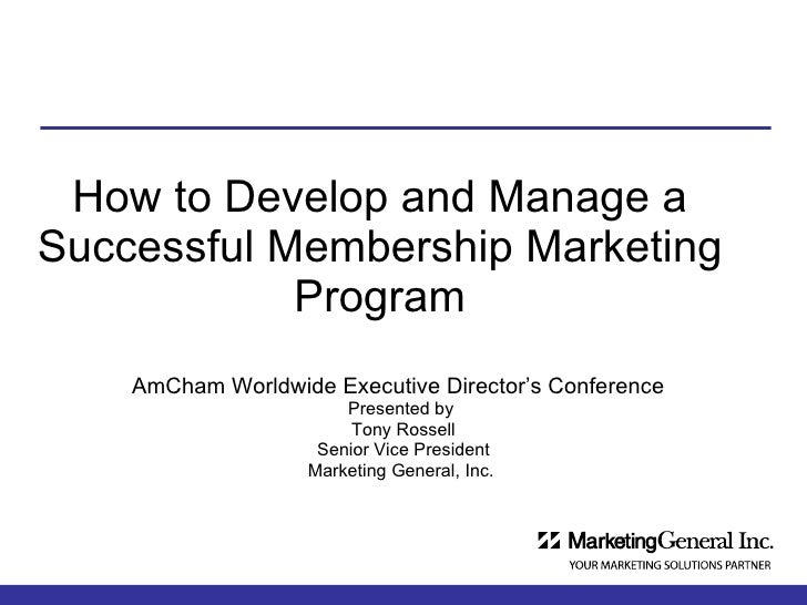 How to Develop and Manage a Successful Membership Marketing Program AmCham Worldwide Executive Director's Conference   Pre...