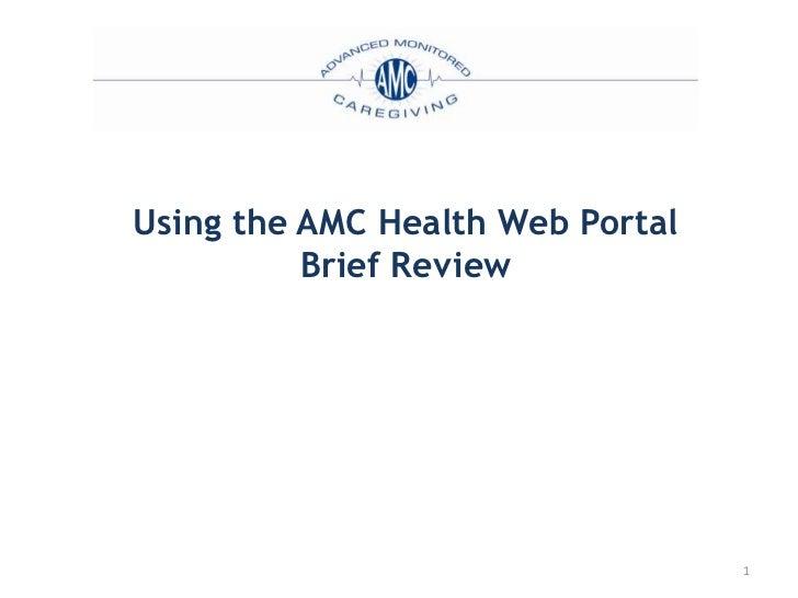 Using the AMC Health Web Portal          Brief Review                                  1