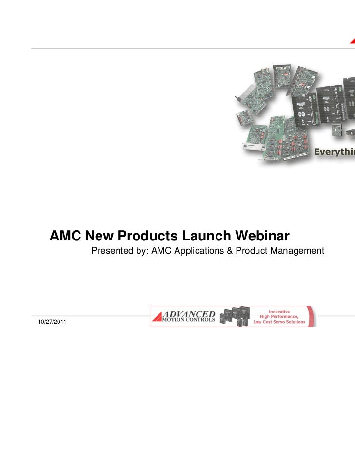 AMC New Products Launch Webinar             Presented by: AMC Applications & Product Management                           ...