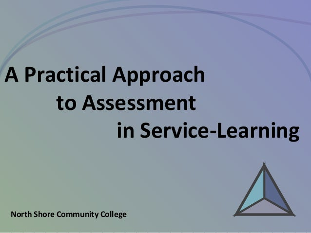 A Practical Approachto Assessmentin Service-LearningNorth Shore Community College