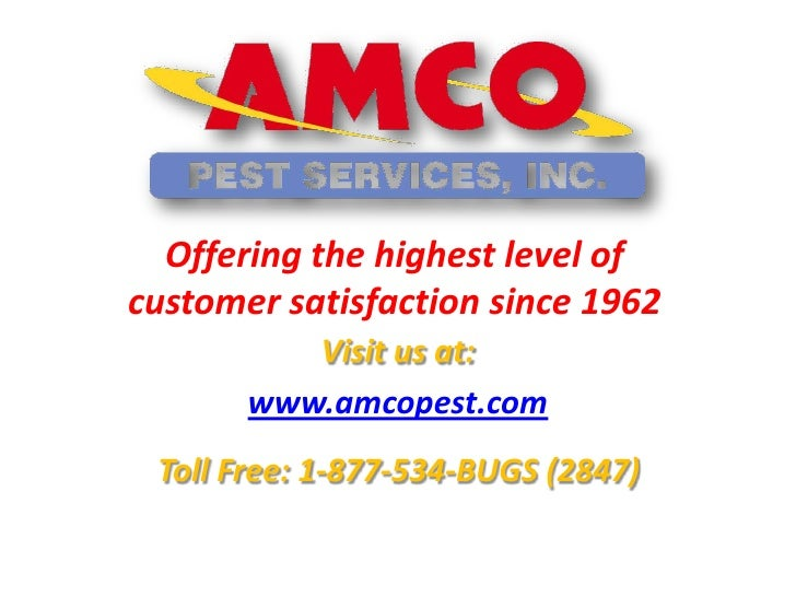 Offering the highest level ofcustomer satisfaction since 1962          Visit us at:       www.amcopest.com Toll Free: 1-87...