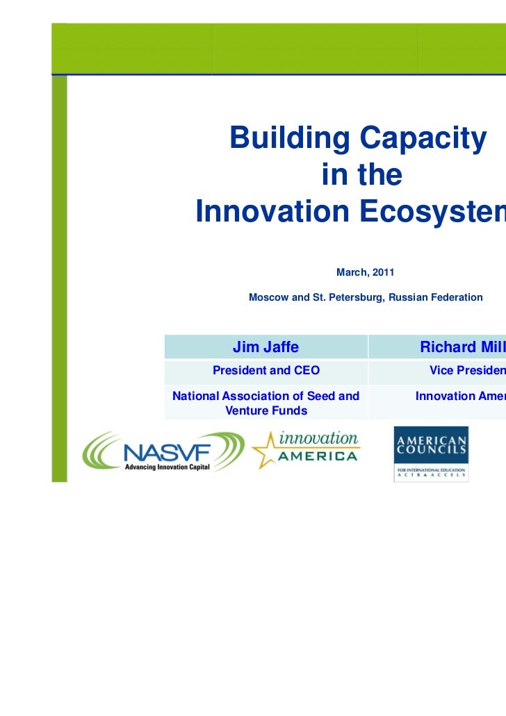 Building Capacity           in the   Innovation Ecosystem                            March, 2011            Moscow and St....