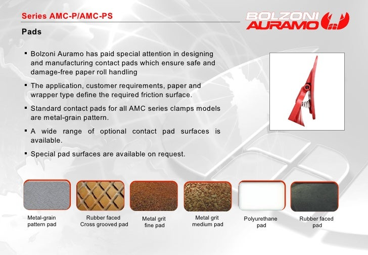 Series AMC-P/AMC-PS Pads <ul><li>Bolzoni Auramo has paid special attention in designing and manufacturing contact pads whi...