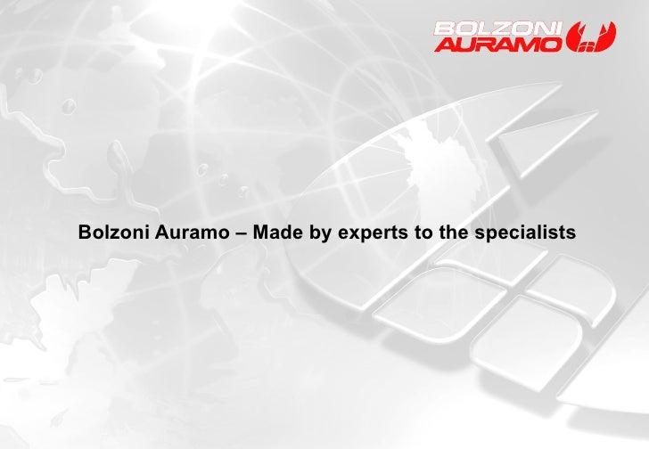 <ul><li>Bolzoni Auramo – Made by experts to the specialists </li></ul>