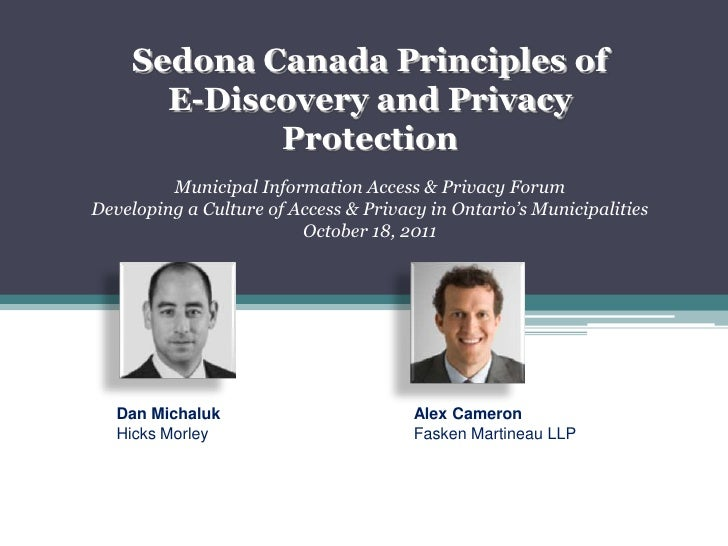 Sedona Canada Principles ofE-Discovery and Privacy Protection<br />Municipal Information Access & Privacy Forum <br />Deve...
