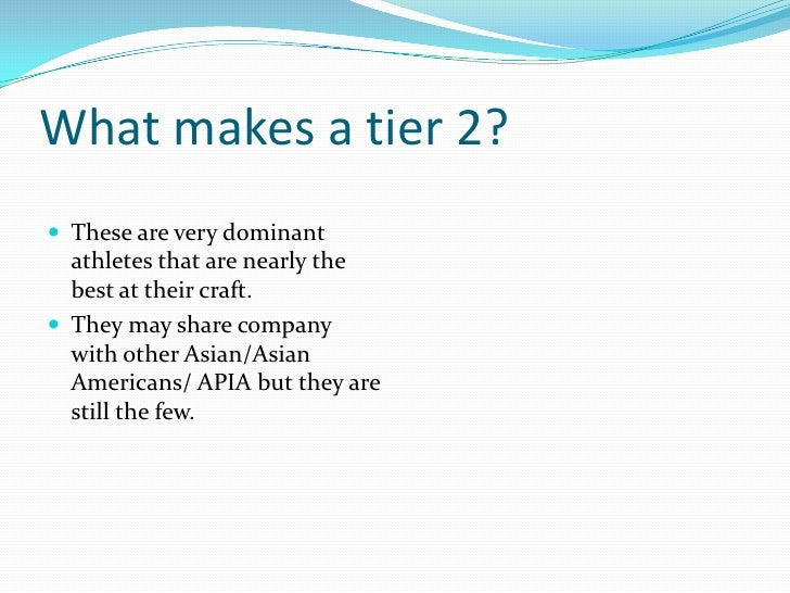 What makes a tier 2?<br />These are very dominant athletes that are nearly the best at their craft.<br />They may share co...