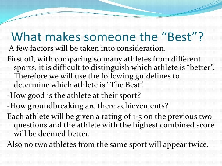 """What makes someone the """"Best""""?<br /> A few factors will be taken into consideration.<br />First off, with comparing so man..."""