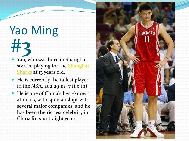 Yao Ming<br />#3<br />Yao, who was born in Shanghai, started playing for the Shanghai Sharks at 13 years old.<br />He is c...