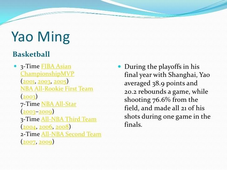 Yao Ming<br />Basketball<br />3-Time FIBA Asian ChampionshipMVP(2001, 2003, 2005)NBA All-Rookie First Team(2003)7-Time NBA...