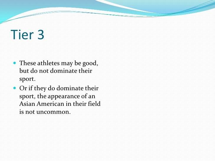 Tier 3<br />These athletes may be good, but do not dominate their sport.<br />Or if they do dominate their sport, the appe...