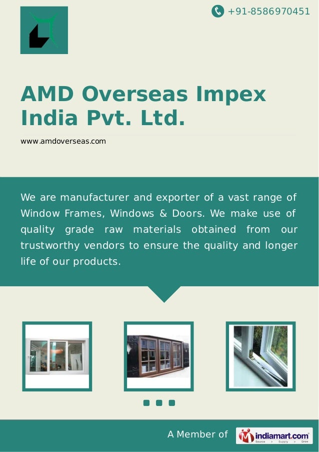 +91-8586970451 A Member of AMD Overseas Impex India Pvt. Ltd. www.amdoverseas.com We are manufacturer and exporter of a va...