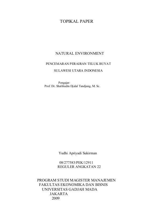 TOPIKAL PAPER NATURAL ENVIRONMENT PENCEMARAN PERAIRAN TELUK BUYAT SULAWESI UTARA INDONESIA Pengajar: Prof. Dr. Shalihudin ...