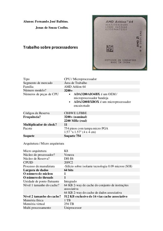 Alunos: Fernando José Balbino. Jonas de Souza Coelho. Trabalho sobre processadores Tipo CPU / Microprocessador Segmento de...