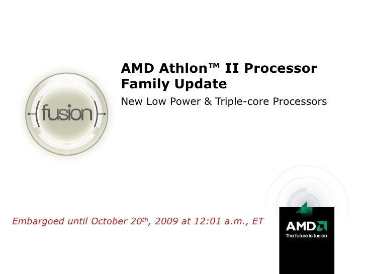 AMD Athlon™ II Processor                       Family Update                       New Low Power & Triple-core Processors ...