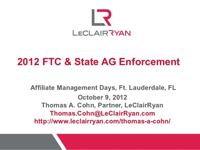 2012 FTC & State AG Enforcement  Affiliate Management Days, Ft. Lauderdale, FL                 October 9, 2012      Thomas...