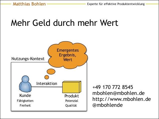 Experte für effektive ProduktentwicklungMatthias Bohlen Mehr Geld durch mehr Wert +49 170 772 8545 mbohlen@mbohlen.de http...