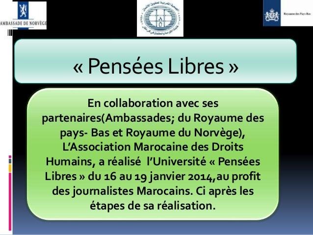 « Pensées Libres » En collaboration avec ses partenaires(Ambassades; du Royaume des pays- Bas et Royaume du Norvège), L'As...