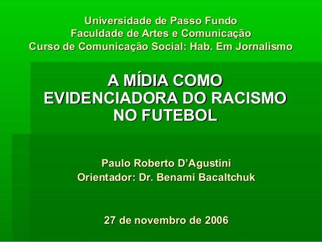 Universidade de Passo Fundo       Faculdade de Artes e ComunicaçãoCurso de Comunicação Social: Hab. Em Jornalismo        A...