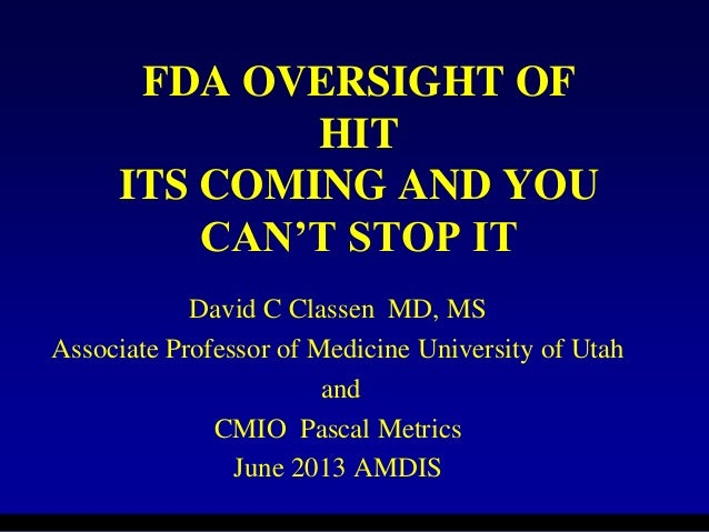 © 2006 HCC, Inc. CD000000-0000XX FDA OVERSIGHT OF HIT ITS COMING AND YOU CAN'T STOP IT David C Classen MD, MS Associate Pr...